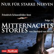 Mitternachtsstories von Diethard van Heese - Nur für starke Nerven, Folge 11 (Ungekürzt)