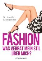 Jennifer Baumgartner: Fashion – Was verrät mein Stil über mich? ★★★
