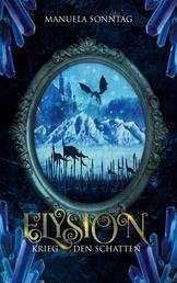 Krieg den Schatten - Elysion