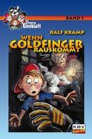 Ralf Kramp: Wenn Goldfinger rauskommt ★★★★