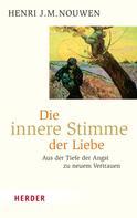 Henri J. M. Nouwen: Die innere Stimme der Liebe ★★★★