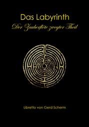 Das Labyrinth. Der Zauberflöte zweyter Theil - Libretto