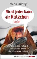 Mario Ludwig: Nicht jeder kann ein Kätzchen sein ★★★★