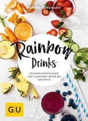 Rainbow Drinks - Gesunde Erfrischung von Flavoured Water bis Smoothie