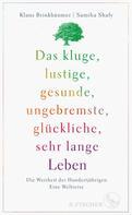 Klaus Brinkbäumer: Das kluge, lustige, gesunde, ungebremste, glückliche, sehr lange Leben ★★★★