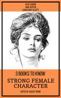 Kate Chopin: 3 books to know Strong Female Character