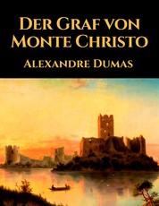 Der Graf von Monte Christo - Vollständige deutsche Ausgabe des Klassikers der Weltliteratur