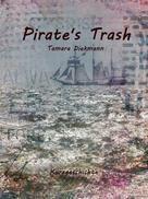 Tamara Diekmann: Pirate's Trash