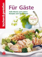 K&G - Für Gäste - Tolle Menüs und andere Rezepte zum Verwöhnen