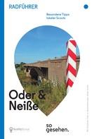ScottyScout (Hrsg.): Oder-Neiße-Radweg Radführer: Oder und Neiße so gesehen. ★★★