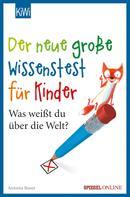 Antonia Bauer: Der neue große Wissenstest für Kinder ★★★★