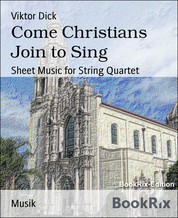 Come Christians Join to Sing - Sheet Music for String Quartet