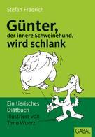 Stefan Frädrich: Günter, der innere Schweinehund, wird schlank ★★★★
