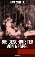 Franz Werfel: Die Geschwister von Neapel (Familiensaga)