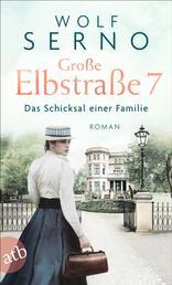 Große Elbstraße 7 - Das Schicksal einer Familie - Roman