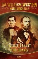 Karl May: Im wilden Westen Nordamerikas 05: Heisse Fracht für Juarez ★★★★