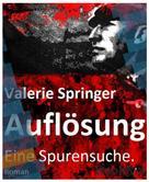 Valerie Springer: Auflösung