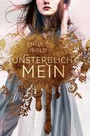 Emily Bold: UNSTERBLICH mein (The Curse 1) ★★★★