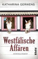 Katharina Gerwens: Westfälische Affären ★★★★