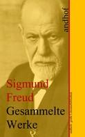 Sigmund Freud: Sigmund Freud: Gesammelte Werke