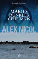 Alex Nicol: Maries dunkles Geheimnis