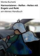 Monika Buchartz: Harmonisieren - Helfen - Heilen mit Engeln und Reiki ★★★