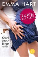 Emma Hart: Love Games - Spiel ohne Regeln ★★★★