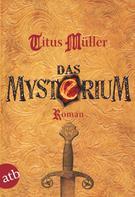 Titus Müller: Das Mysterium ★★★★