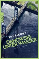 Till Raether: Danowski: Unter Wasser ★★★★