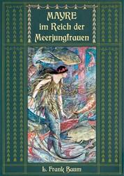 """Mayre im Reich der Meerjungfrauen - Ein Unterwassermärchen vom Autor des """"Zauberers von Oz"""""""