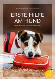 Erste Hilfe am Hund - Leben retten durch einfache Maßnahmen