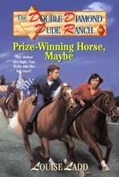 Louise Ladd: Double Diamond Dude Ranch #3 - Prize-Winning Horse, Maybe