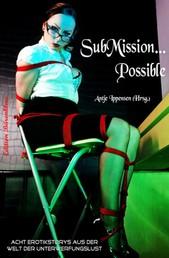 SubMission ... Possible - Acht Erotikstorys aus der Welt der Unterwerfungslust