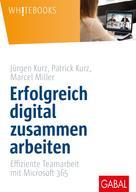 Jürgen Kurz: Erfolgreich digital zusammen arbeiten