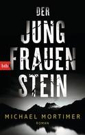 Michael Mortimer: Der Jungfrauenstein ★★