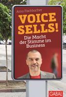 Arno Fischbacher: Voice sells! ★★