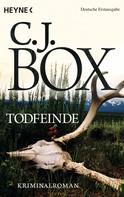C. J. Box: Todfeinde ★★★★