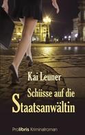 Kai Leuner: Schüsse auf die Staatsanwältin ★★★★★