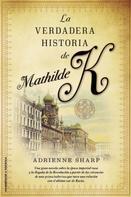 Adrienne Sharp: La verdadera historia de Mathilde K