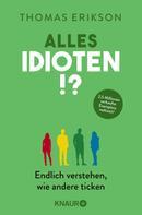 Thomas Erikson: Alles Idioten!? ★★★