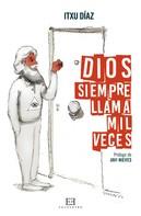 Itxu Díaz: Dios siempre llama mil veces
