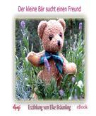 Elke Bräunling: Der kleine Bär sucht einen Freund ★★★★★