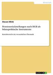 Pensionsrückstellungen nach HGB als bilanzpolitische Instrumente - Kurzübersicht der wesentlichen Thematik
