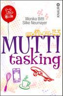 Monika Bittl: Muttitasking ★★★★