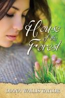 Diana Wallis Taylor: House of the Forest