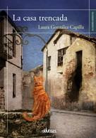 Laura Capilla: La casa trencada