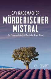 Mörderischer Mistral - Ein Provence-Krimi mit Capitaine Roger Blanc