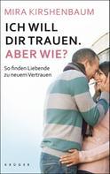 Mira Kirshenbaum: Ich will dir trauen. Aber wie? ★★★★