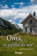 Brigitte Grill: Oma, so gefällst du mir! ★★★