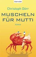 Christoph Dörr: Muscheln für Mutti ★★★